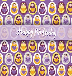 Happy birthday card pattern orange russian dolls vector