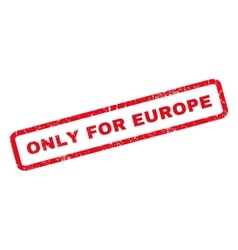 Only For Europe Rubber Stamp vector image