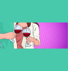 couple hands clinking glass of red wine toasting vector image