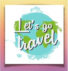 Lets go travel inspiring poster vector