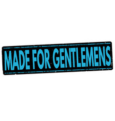 Made for gentlemens stamp vector