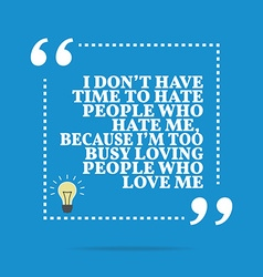 Inspirational motivational quote i dont have time vector