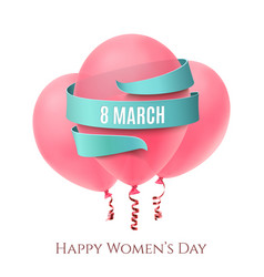 8 march background with three pink balloons vector image