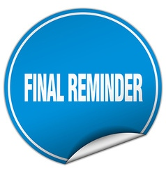 Final reminder round blue sticker isolated on vector