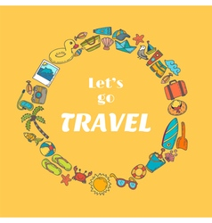 Lets go travel hand drawn travel concept adventure vector