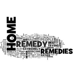 Best home remedies text word cloud concept vector