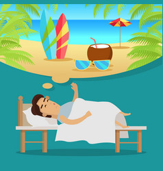 Man sleeping and dreaming vacation on beach vector
