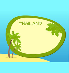 Thailand island with palms and label in centre vector