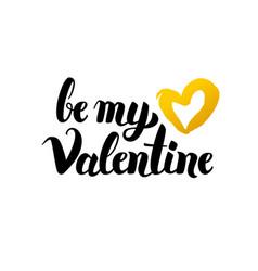 be my valentine handwritten lettering vector image vector image