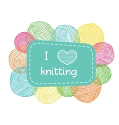 Yarn balls frame colorful i love knitting label vector