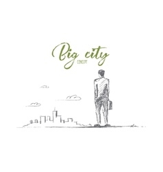 Hand drawn man looking at big city with lettering vector