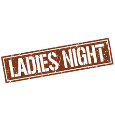 Ladies night square grunge stamp vector