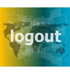 Logout word hi-tech background digital business vector