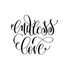 endless love - hand lettering romantic quote vector image