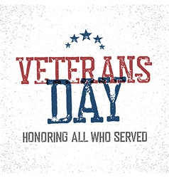 Veterans day honoring all who served typographic vector