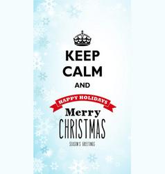 Traditional keep calm and merry christmas vector