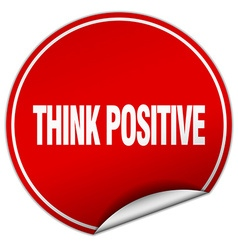 Think positive round red sticker isolated on white vector