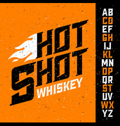hot shot whiskey vintage font with sample label vector image vector image