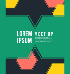 Geometric cover design meet up card colorful style vector