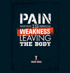pain is weakness leaving the body gym and fitness vector image