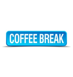 Coffee break blue 3d realistic square isolated vector
