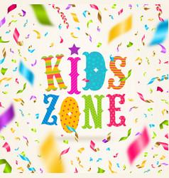Kids zone logo and colorful confetti vector