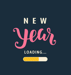 new year is loading amusing new year poster vector image