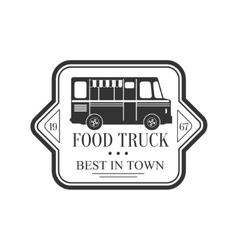 Best in town food truck label design vector