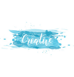 Lettering on watercolored background vector
