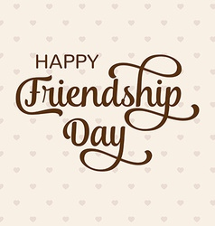 Happy friendship day greeting card for poster vector