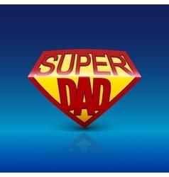 Super dad shield on blue background vector