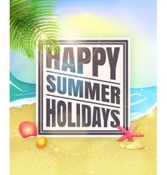 Happy summer holidays Summer background with vector image vector image