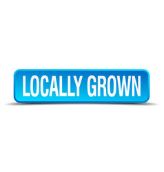 Locally grown blue 3d realistic square isolated vector