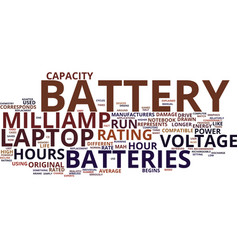 The capacity of laptop batteries explained text vector