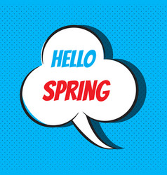 comic speech bubble with phrase hello spring vector image