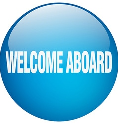 Welcome aboard blue round gel isolated push button vector