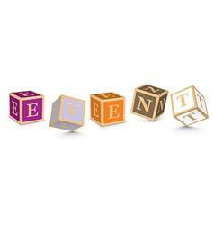 Word event written with alphabet blocks vector
