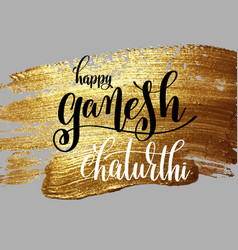 Happy ganesh chaturthi hand lettering vector