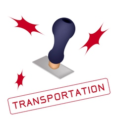 A rubber stamp with a word transportation vector