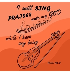 I will sing to god while i am with the violin vector