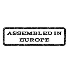 assembled in europe watermark stamp vector image