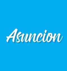 Asuncion text design calligraphy vector