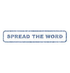 Spread the word textile stamp vector