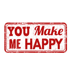 you make me happy stamp vector image vector image