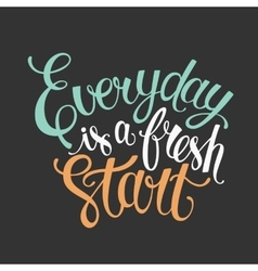 Everyday is a fresh start letter poster vector