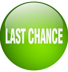 Last chance green round gel isolated push button vector