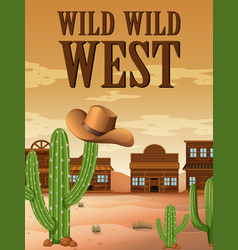 wild west poster with buildings in desert vector image vector image