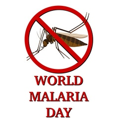 Sign for world malaria day vector image vector image