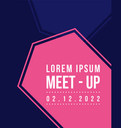 Meet up card style geometric cover design vector