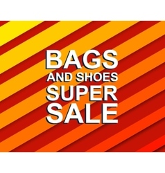 Sale poster with BAGS AND SHOES SUPER SALE text vector image